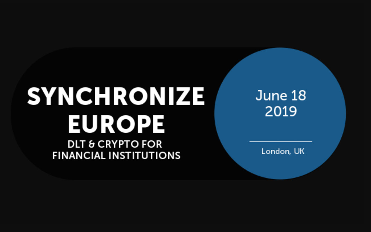 Synchronise 2019 Europe DLT and Crypto for Financial Institutions