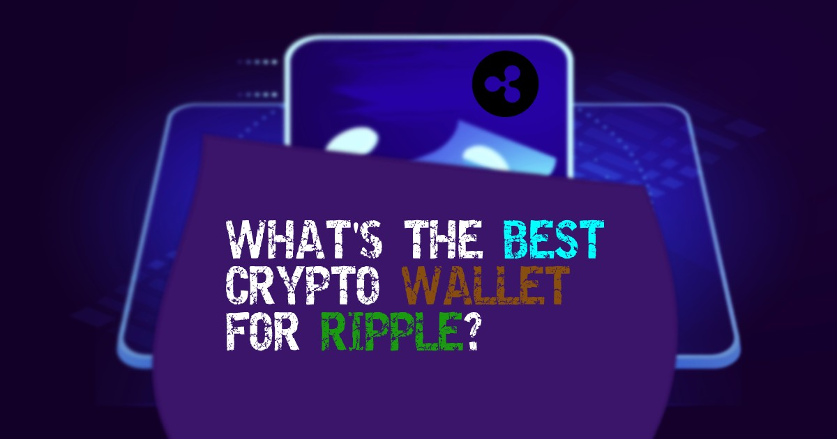 Best Ripple Wallet - Top 8 Ripple (XRP) Coin Wallets 2021 [Recomended]