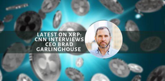 Latest on XRP: CNN Interviews CEO Brad Garlinghouse