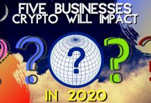 Top 5 Businesses that Cryptocurrency Will Impact the Most In 2020