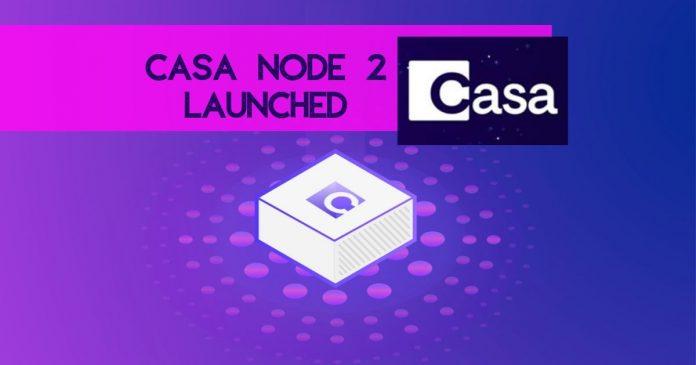 Casa launches a new node
