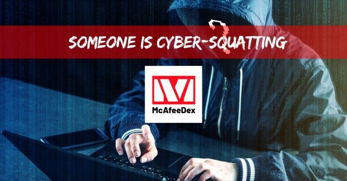 Someone is Cyber-Squatting McAfee's DEX