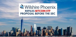 Wilshire Phoenix refiles Bitcoin ETF proposal before the SEC