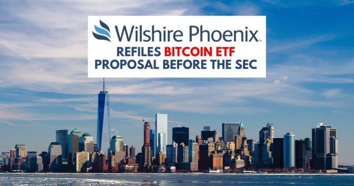 Wilshire Phoenix refiles Bitcoin ETF proposal before the SEC