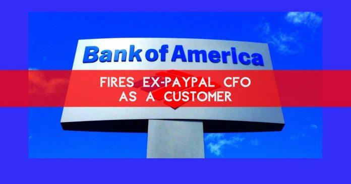 PayPal Ex-CFO is no longer a BoA customer