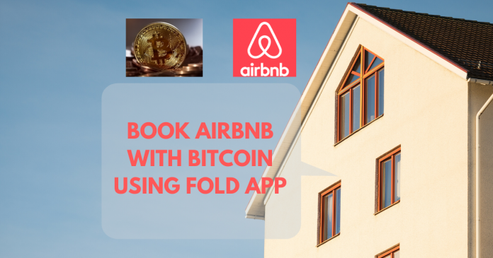 Book Airbnb With Bitcoin Using Fold App