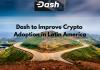 Dash to Improve Crypto Adoption in Latin America