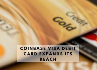 Coinbase Visa Debit Card Expands its Reach