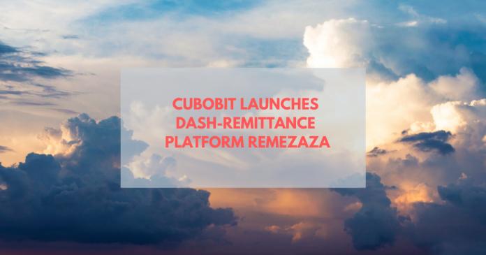 Cubobit Launches Dash-Remittance Platform RemeZaZa