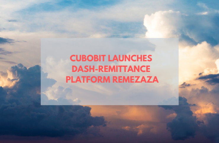 Cubobit Launches Dash-Remittance Platform RemeZaZa