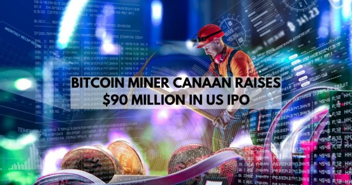 Bitcoin Miner Canaan raises $90M in US IPO