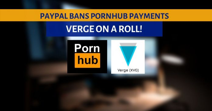 Verge on a Roll as Paypal Bans Pornhub Payments