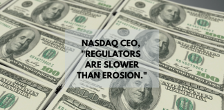 Nasdaq CEO - Regulators are Slower Than Erosion