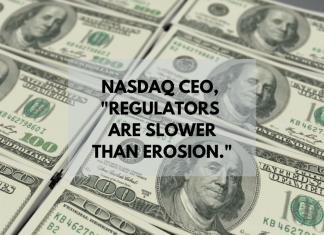 Nasdaq CEO - Regulators are Slower Than Erosion