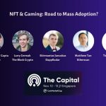The Capital: NFTs & Gaming - Road to Mass Adoption?