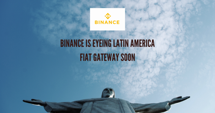 Binance is Eyeing Latin America. Fiat Gateway Soon