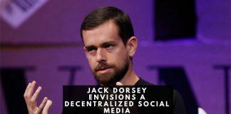 Jack Dorsey Envisions a Decentralized Social Media