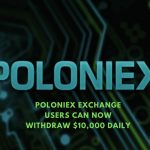 Poloniex Exchange Users can Now Withdraw $10,000 Daily
