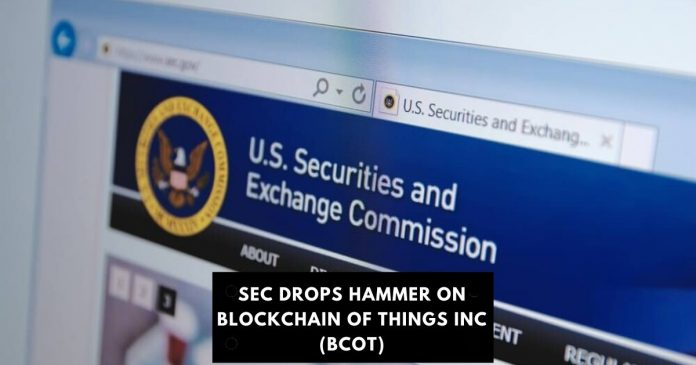 SEC Drops Hammer on Blockchain of Things Inc (BCOT)