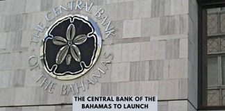 The Central Bank of The Bahamas to Launch Digital Currency