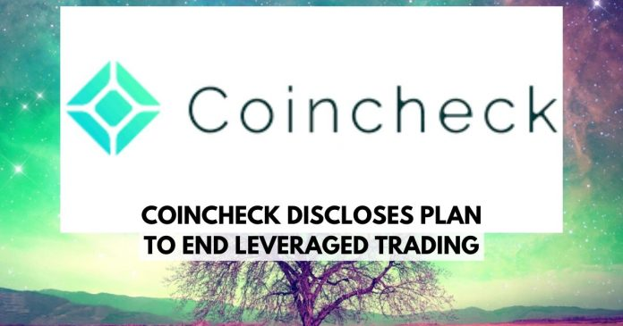 Coincheck Says Goodbye to Leveraged Trading