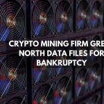 crypto mining firm Great north data files for bankruptcy