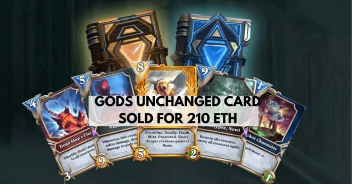 gods unchanged card sold for 210 eth