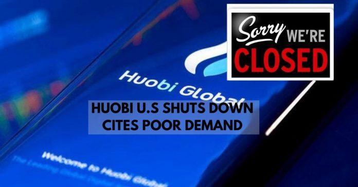 huobi u.s shuts down cites poor demand