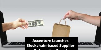 Accenture launches Blockchain-based Supplier Onboarding Portal