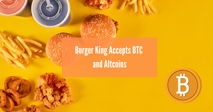 Bitcoin and Burger King: Time to Pay for Burgers with Crypto