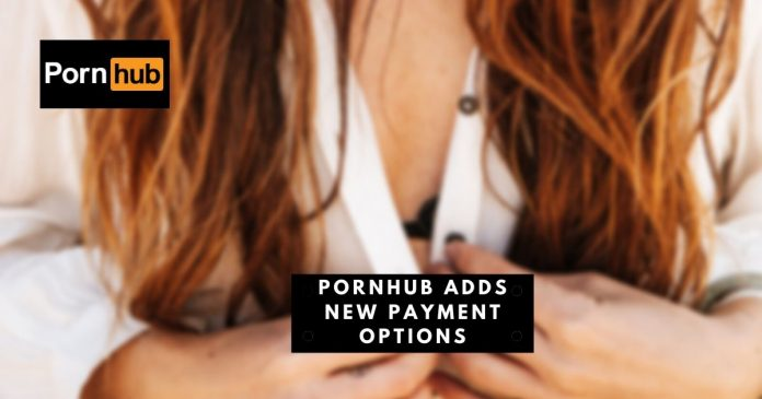 Pornhub Adds New Payment Options