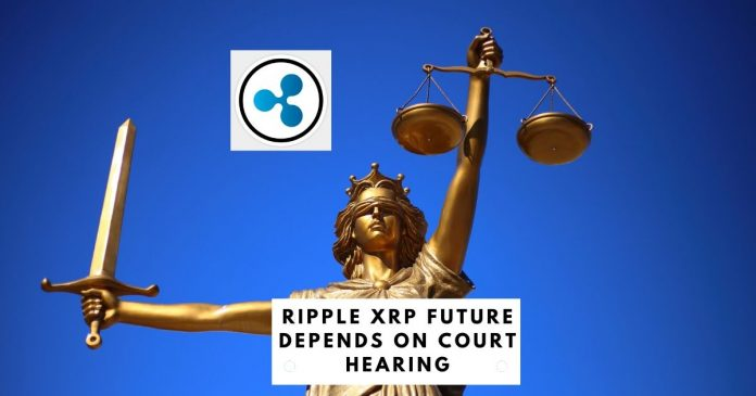 Ripple XRP Future Depends on Court Hearing
