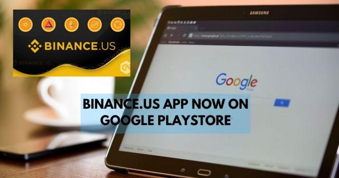Binance.US Now on Google Play Store