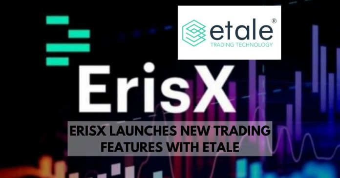 ERISX PARTNERS WITH ETALE, LAUNCHES NEW TRADING FEATURE