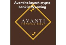Avanti Financial Group to launch Digital Currency Bank in Wyoming