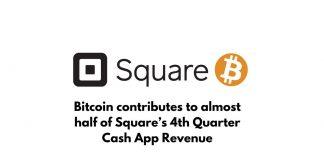 Bitcoin is 50% Contributor for 4th Quarter Cash App Revenue for Square