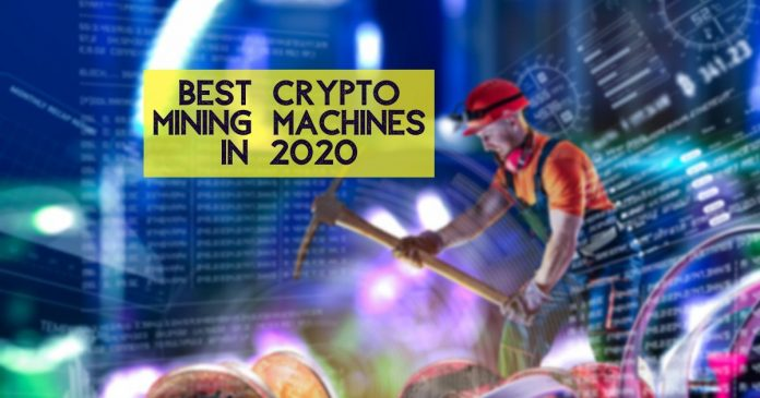 Which are the Best Crypto Mining Machines in 2020?
