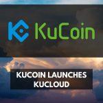 kucoin launches kucloud