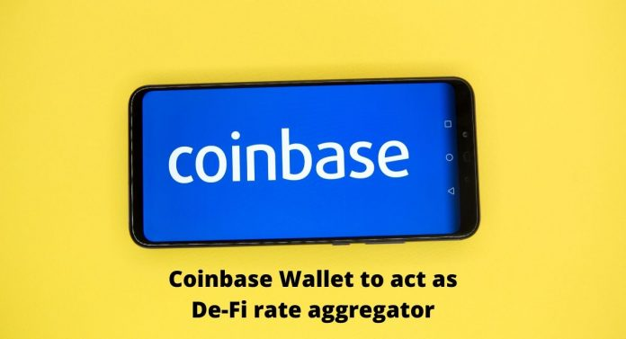 Coinbase Wallet to act as De-Fi rate aggregator