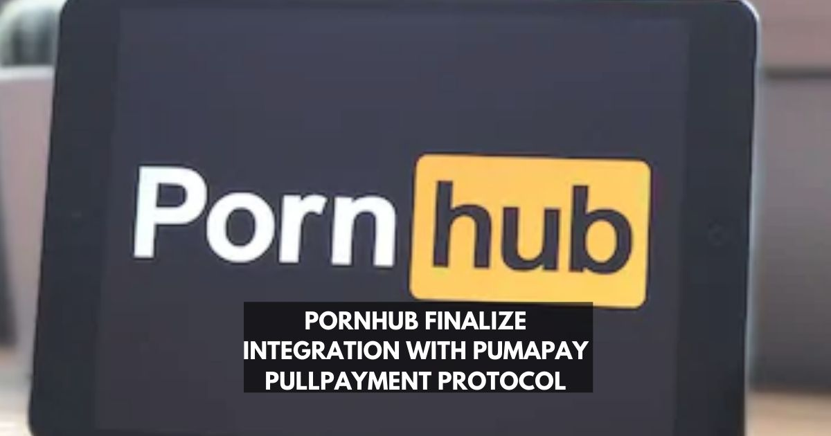 Pornhub Finalize Integration with <bold>PumaPay</bold> PullPayment Protocol