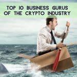 Top 10 Business Gurus of Crypto
