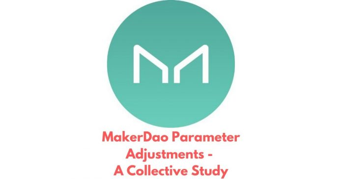 MakerDao Parameter Adjustments - A Collective Study