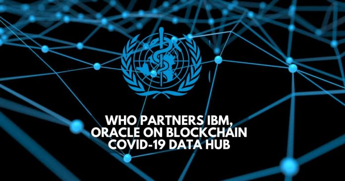 WHO Partners IBM, Oracle on Blockchain COVID-19 Data Hub