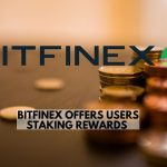 Bitfinex Offers Users Staking Rewards