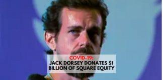 COVID-19_ Jack Dorsey Donates $1 billion of Square Equity