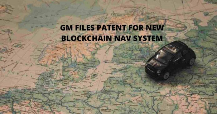 General Motors files patent for new blockchain nav system