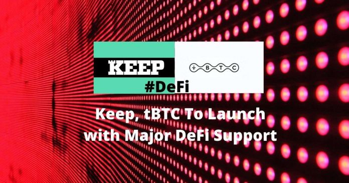 Keep, tBTC To Launch with Major DeFi Support