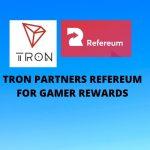 TRON Partners Refereum for Gamer Rewards