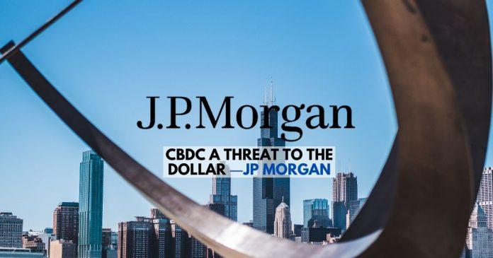 CBDC a Threat to the Dollar - JP Morgan (1)