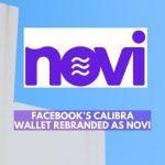 Facebook Calibra Wallet Rebranded as Novi